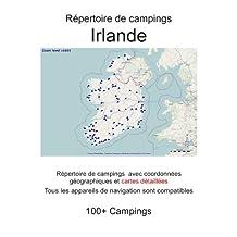 Répertoire de campings IRLANDE (avec coordonnées géographiques et cartes détaillées) (French Edition)