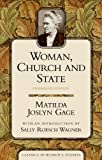 Woman, Church, and State (Classics in Women's Studies), Matilda Joslyn Gage, 1591020077