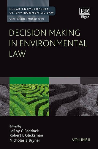 Decision Making In Environmental Law (Elgar Encyclopedia Of Environmental Law Series, #2)