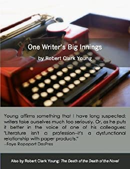 One Writer's Big Innings (One Writer's Big Innings: Literary Series Book 1) by [Young, Robert Clark]