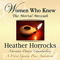 Women Who Knew the Mortal Messiah