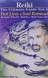Reiki the Ultimate Guide, Volume 4, Steve Murray, 0979217725