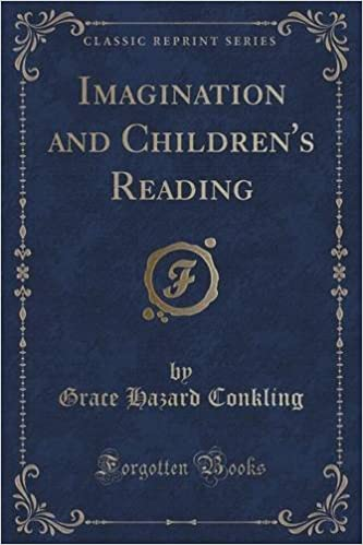 Imagination and Children's Reading (Classic Reprint) by Grace Hazard Conkling (2015-09-27)