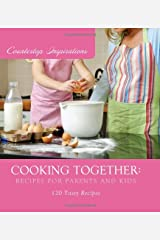 Cooking Together:  Recipes for Parents and Kids (Countertop Inspirations) Spiral-bound