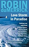 Love Storm in Paradise (Whitsunday Islands romantic suspense trilogy) (Volume 1)
