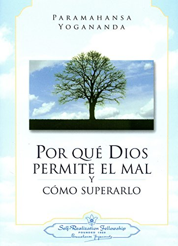 Por Que Dios Permite El Mal Y Como Superarlo / Why God Permits Evil and How to Rise Above It (Spanish Edition)
