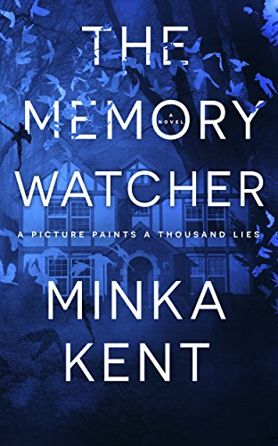 The Memory Watcher - A Psychological Thriller by [Kent, Minka]