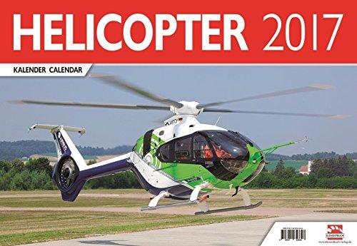 Hubschrauber - Helicopter Kalender 2017: Hubschrauber Kalender 2017