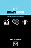 The Brain Book: How to Think and Work Smarter