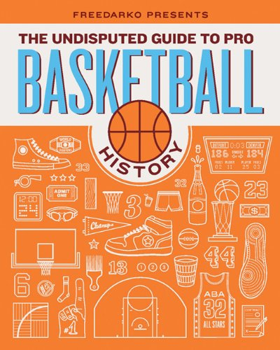 FreeDarko Presents: The Undisputed Guide to Pro Basketball History