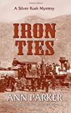 Front cover for the book Iron Ties by Ann Parker
