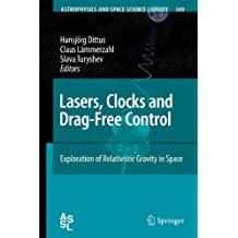 Lasers, Clocks and Drag-Free Control: Exploration of Relativistic Gravity in Space
