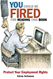 You Could Be Fired for Reading This Book, Glenn Solomon, 1576752550