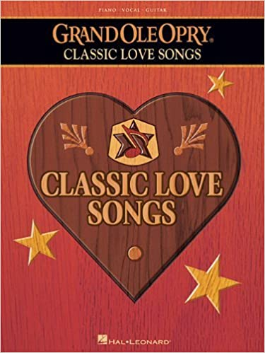 The Grand Ole Opry - Classic Love Songs by Hal Leonard Corp. (2009-06-01)
