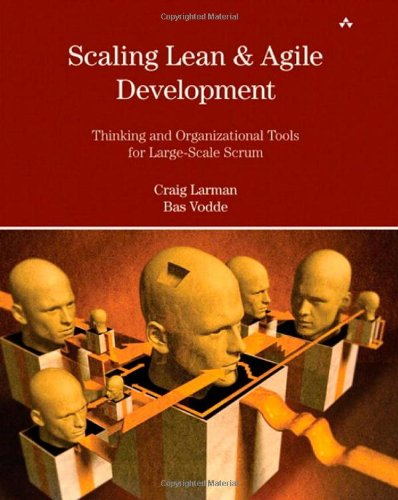 Scaling Lean & Agile Development: Thinking and Organizational Tools for Large-Scale Scrum by Bas Vodde , Craig Larman, Addison-Wesley Professional