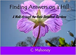 Finding Answers on a Hill: A Walk through the Vista Botanical Gardens
