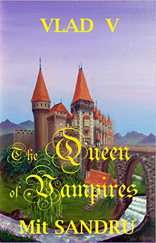 Book cover image for The Queen of Vampires: A New Queen Arises (Vlad V Book 5)