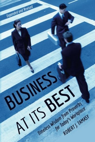 Business at Its Best: Timeless Wisdom from Proverbs for Today's Workplace ebook