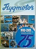 img - for Flygmotor Volvo Aero 1930-2005 (75th Anniversary) book / textbook / text book