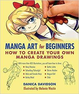 Manga Art For Beginners How To Create Your Own Manga