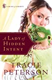 A Lady of Hidden Intent, Tracie Peterson, 0764204734