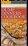 Dump Dinners Cookbook:  101 Quick & Easy Dump Dinner Recipes For Busy People (Dump Dinners, Dump Dinners Diet)