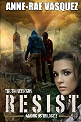 Resist (Among Us Trilogy) (Volume 2) by Anne-Rae Vasquez (2014-11-04)