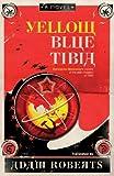 Yellow Blue Tibia, Adam Roberts, 0575083581