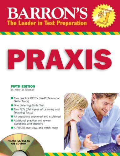 Barron's Praxis: PPST/PLT: Computerized PPST/Elementary School Assessments/Parapro Assessments/Praxis II Subject Assessm