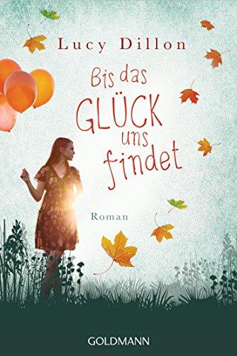 Bis das Glück uns findet: Roman (German Edition)