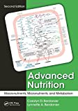 Advanced Nutrition, Carolyn D. Berdanier and Lynnette A. Berdanier, 1482205173