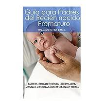Guia para Padres del Recien Nacido Prematuro (Spanish Edition)