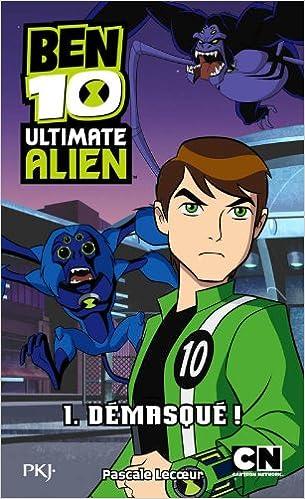 Livre gratuits 1. Ben 10 Ultimate Alien : Démasqué pdf epub