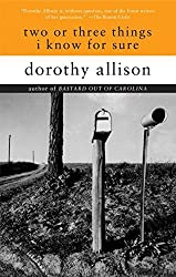 Two or Three Things I Know for Sure by Allison, Dorothy (1996) Paperback