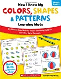 Now I Know My Colors, Shapes and Patterns Learning Mats, Lucia Kemp Henry, 0545396972