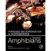 Hormones and Reproduction of Vertebrates, Volume 2: Amphibians