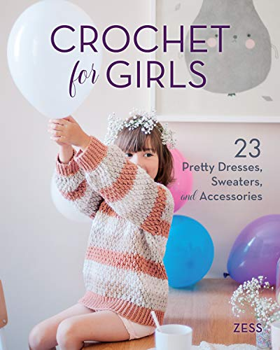 Kids Crochet Pattern - Crochet for Girls: 23 Dresses, Sweaters, and Accessories