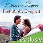 Fast für die Ewigkeit (Not Quite 4) | Catherine Bybee