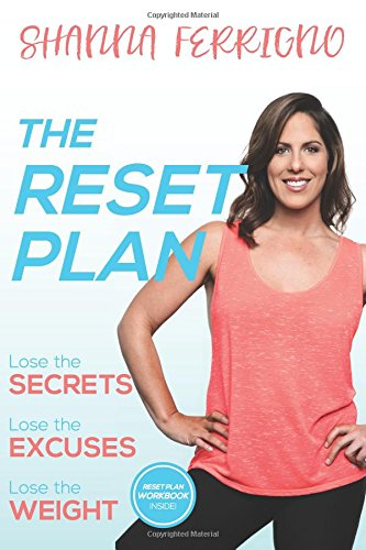 The Reset Plan: Lose the Secrets, Lose the Excuses, Lose the Weight