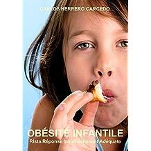 OBÉSITÉ INFANTILE. Rista. Réponse Insuffisamment Adéquate. (French Edition)