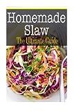 Homemade Slaw: The Ultimate Guide