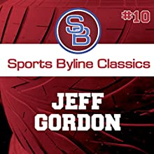 Sports Byline: Jeff Gordon Speech by Ron Barr Narrated by Ron Barr
