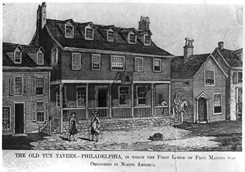 - Historic Photos 1904 Photo The Old Tun Tavern, Philadelphia, in which The First Lodge of Free Masons was Organized in North America