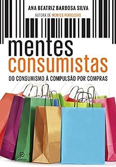 Mentes consumistas por [Silva, Ana Beatriz Barbosa]