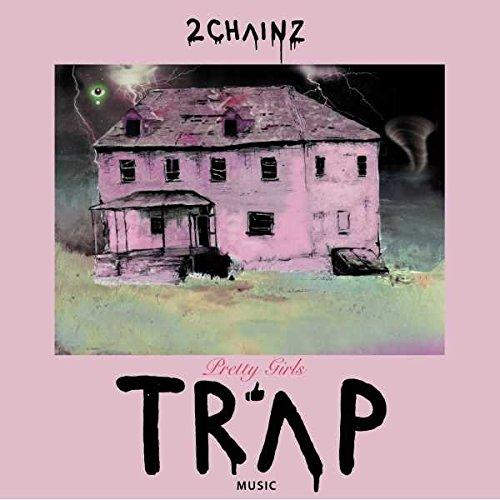 Pretty Girls Like Trap Music (2 Chainz Pretty Girls Like Trap Music)
