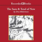 The Sum and Total of Now | Don Robertson