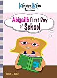 Abigail's First Day of School (Kinder Kids Book Series 1)