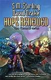 Hope Renewed, David Drake and S. M. Stirling, 1476736588