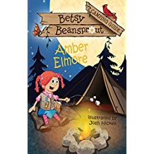 Betsy Beansprout Camping Guide (Betsy Beansprout Series Book 3)