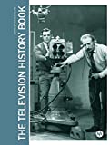 img - for The Television History Book (Television, Media & Cultural Studies) book / textbook / text book